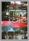 3 Cafes