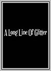 Long Line of Glitter (A)