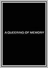 Queering of Memory: Parts 1 & 2 (A)