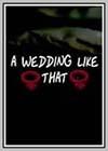 Wedding Like That (A)