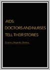 AIDS: Doctors and Nurses Tell Their Stories