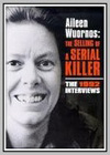 Aileen Wuornos: The Selling of a Serial Killer