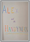 Alex and the Handyman
