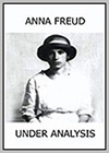 Anna Freud: Under Analysis