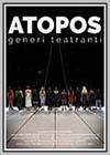 ATOPOS, Generi Teatranti