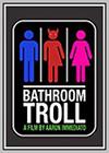 Bathroom Troll