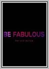 Be Fabulous, First Stop: Sexitude