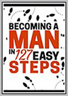 Becoming a Man in 127 EASY Steps