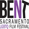 Bent: Sacramento International LGBTQ Film Festival