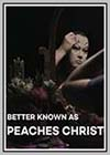 Better Known as Peaches Christ