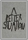 Better Situation (A)