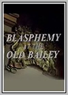 Blasphemy at the Old Bailey