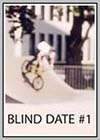 Blind Date #1 & #2