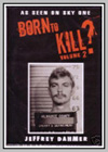Born to Kill? - Jeffrey Dahmer