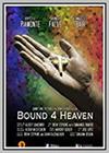 Bound 4 Heaven