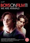 Boys On Film 11 We Are Animals.jpg
