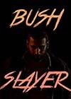 Bush-Slayer.jpg