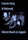 Came Out, It Rained, Went Back In Again (1991).jpg