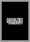 Casualties of Modernity