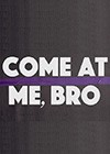 Come-at-Me-Bro.jpg