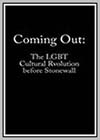 Coming Out: The LGBT Cultural Revolution Before Stonewall