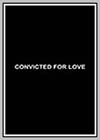 Convicted for Love