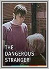Dangerous Stranger (The)