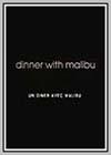 Dinner with Malibu