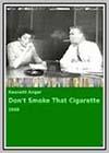 Don't Smoke That Cigarette