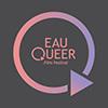 Eau Queer Film Festival