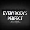 Everybody's Perfect