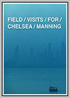 Field Visits for Chelsea Manning