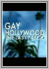 Gay Hollywood - The Last Taboo