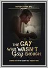 Gay Who Wasn't Gay Enough (The)