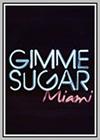 Gimme Sugar: Miami