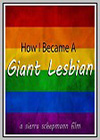 How I Became a Giant Lesbian