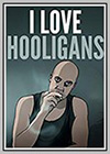 I Love Hooligans