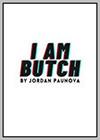 I am Butch