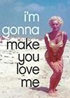 Im-Gonna-Make-You-Love-Me.jpg