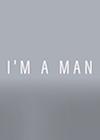 Im-a-Man.png