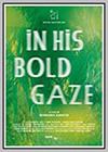 In His Bold Gaze