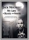 Jack Mitchell: My Life is Black & White