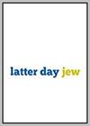 Latter Day Jew