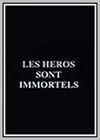 Héros sont Immortels (Les)