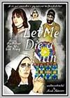 Let Me Die a Nun