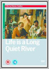 Life Is A Long Quiet River