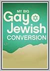 My Big Gay Jewish Conversion