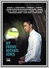 My Friend Michael Jones