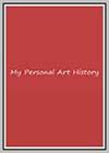 My Personal Art History