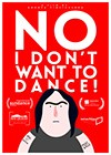 No-I-Dont-Want-to-Dance.jpg